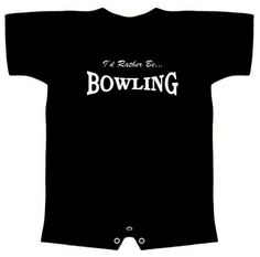 06m i d rather be bowling infant toddlers sizes humorous slogans