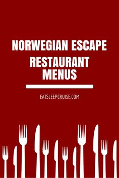 Norwegian Escape Restaurant Menus- complete list of all the MDR menus and specialty restaurant menus,
