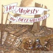 Decemberists, Her Majesty