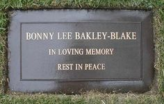 Bonny Lee Bakley (1956 - 2001) Murder Victim. Wife of actor Robert Blake. Blake was tried and aquitted of the murder.