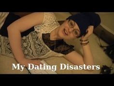 My Dating Disasters  	    	  		I talk about my first relationship and my first date. Thankyou for watching! Please leave some feedback :) Music - www.joshwoodward.com