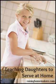 Teaching Daughters to Serve at Home