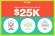 Trulia is having a $25k giveaway where you can enter for the chance to win $15,000 CASH and a $10,000 One Kings Lane Shopping Spree! We'd love to win this. Don't be intimidated to enter …