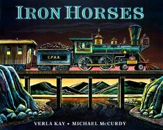iron horses by verla kay | Librarian Preview: Penguin Books for Young Readers – Dial & G.P ...