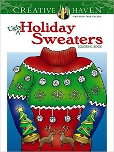 Creative Haven Ugly Holiday Sweaters Coloring Book (Adult Coloring) Dover Publications