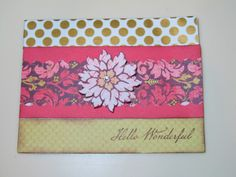 Another card from our CTMH Consultant Artwork Swap. This one features B1443 Hello Wonderful and X7178B Ivy Lane Paper.
