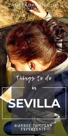 Things To Do In Sevilla, Spain For Adrenaline Freaks - Bungee Jumping Experience [With Video] – Zaneta Baran Stuff To Do, Things To Do, Bungee Jumping, Rock Climbing Gear, Europe Travel Guide, Short Trip, Boho Hairstyles, Find Picture, Plan Your Trip