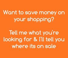 I'm out shopping today. Let me know if you want me to keep an eye out for any item you're looking to buy. I'll tell you if I see it on sale. Comment below or pm me