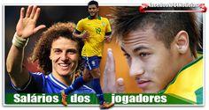 Confira os salários dos jogadores da seleção brasileira