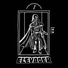 Elevader Tshirt by Michael Holmes Even Darth Vader has to use common transportation sometimes.