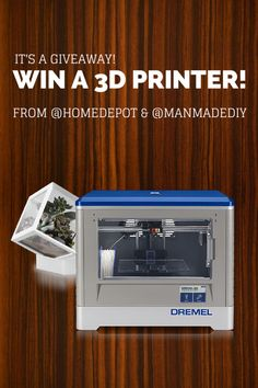 Win a Dremel Idea Builder 3D Printer with @The Home Depot and ManMade! [sponsored partnership]