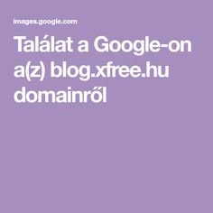 Találat a Google-on a(z) blog.xfree.hu domainről Google, Blog, Blogging