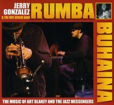 Jerry Gonzalez - Rhumba Buhaina, Jerry Gonzalez Fort Apache Play The Music Of Art Blakey