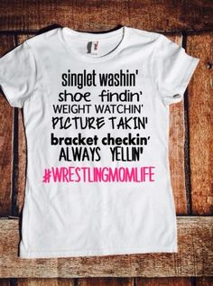 Wrestling mom life, fun sassy wrestling mom shirt, singlet findin, shoe findin, weight watchin,bracket checkin, picture takin