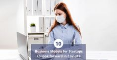 10 Business Models for Startups to look forward in Covid19