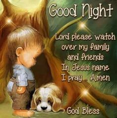Good Night Lord please watch over my family and friends In Jesus name I pray Amen God Bless Good Night Family, Lovely Good Night, Good Night Everyone, Good Night Friends, Good Night Wishes, Good Night Sweet Dreams, Good Night Image, Good Morning Good Night, Cute Good Night Messages