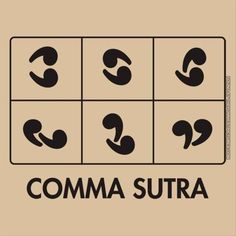 Comma Sutra. Love this!!!