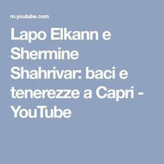 Lapo Elkann e Shermine Shahrivar: baci e tenerezze a Capri - YouTube