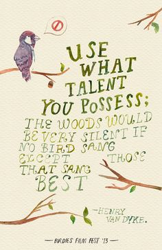 Words to use your talent.yes you have at least one. The Words, Cool Words, Positive Quotes, Motivational Quotes, Inspirational Quotes, Uplifting Quotes, Positive Affirmations, Bird Quotes, Bird Sayings