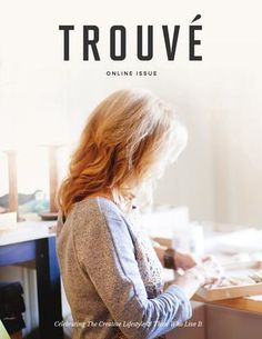 Trouvé Magazine Online Issue Magazine Online, Inspiring Things, Cover Design, Magazines, Digital Prints, Apps, Layout, Reading, Books