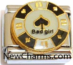 Bad Girl Poker Chip Italian Charm Bracelet Jewelry Link New Charms. $1.99. Standard 9mm size.. High quality Italian Charm.. Combine with other Italian Charms to show your style.. Compatible with all major brands of Italian Charms.