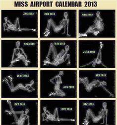 TSA Xray Screening Miss Airport Calendar 2013 ---- funny pictures hilarious jokes meme humor walmart fails Seriously Funny, You Funny, Funny Jokes, Funny Stuff, Funny Shit, Funny Pics, Radiography Humor, Blonde Jokes, Medical Humor