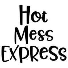 Silhouette Design Store: hot mess express