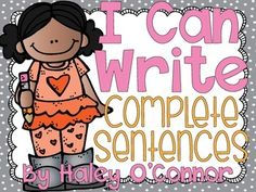 """I Can Write Complete Sentences {Freebie} pack.....Follow for Free """"too-neat-not-to-keep"""" teacning tools & other fun stuff :)"""