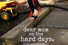 dear mom on the hard days. // words of encouragement for those inevitable hard motherhood days {at finding joy}