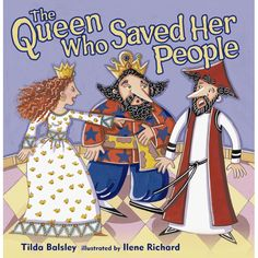 The Queen Who Saved Her People book (can also be read aloud to act out a play of Purim)