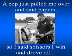 A cop just pulled me over and said papers...