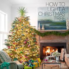 These easy-to-follow tips will show you how to light your tree -- whether real, artificial, or outdoors -- efficiently and beautifully.