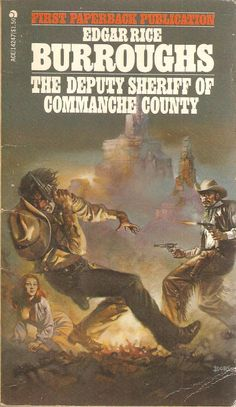 The Deputy Sheriff of Commanche County. Edgar Rice Burroughs.