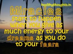 Miracles-start-to-happen-thought-for-the-day-healthythoughts