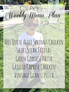 Weekly Menu Plan:  Not Quite Alice Springs Chicken Skirt Steak Fajitas Green Goddess Pasta Grilled Caprese Chicken Vintage Glantz Pizza C's picks - week of May 17th - A Life From Scratch.