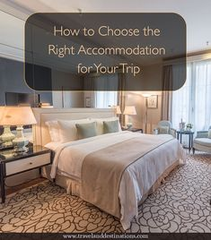 A blog post providing travel tips on How to Choose the Right Accommodation for Your Trip  #hotels #accommodation #travel #tips #advice #traveltips