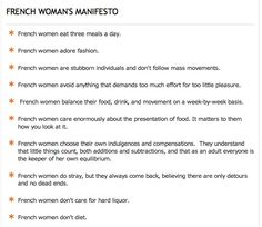 "From ""French Women Don't Get Fat"" a manifesto that most women should probably honor!"