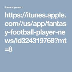 https://itunes.apple.com//us/app/fantasy-football-player-news/id324319768?mt=8