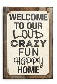 'welcome crazy' sign http://rstyle.me/n/vxmd6pdpe