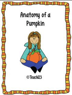 FREE Anatomy of a pumpkin activity @Janelle Reese you could use this for your Thematic Unit