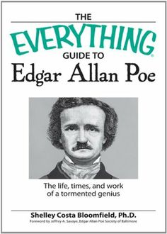 Everything Guide to Edgar Allan Poe Book: The life, times, and work of a tormented genius (Everything (Biography)) by Shelley Costa Bloomfield. $9.99. Publisher: Adams Media (August 1, 2007). Author: Shelley Costa Bloomfield. 304 pages