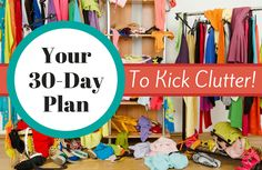 The thought of decluttering the entire house is overwhelming. But we've got a process to help you break this massive task into manageable pieces: a 30-day plan to less clutter.