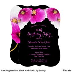 Shop Pink Poppies floral Black Birthday Party Invitation created by Zizzago. Bachelorette Party Invitations, Quinceanera Invitations, Pink Invitations, Birthday Party Invitations, Pink Poppies, Birthday Woman, Party Stores, Sweet 16, Floral
