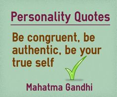 Personality Quotes be congruent,be authentic, be your true self Favorite Quotes, Best Quotes, Personality Quotes, Character Quotes, Good Life Quotes, Personal Development, Motivational Quotes, Self, Author