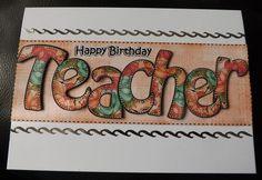 Large Dl Birthday Teacher Card & 3D Decoupage - Gallery | Craftsuprint