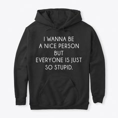 I Wanna Be A Nice Person tee hoodie - Funny Womens Shirts - Ideas of Funny Womens Shirts - I Wanna Be A Nice Person Tee Hoodie. Black T-Shirt Front I Used To Have Superpowers tee hoodie. Funny Apparel Source by Womixs funny Funny Shirts Women, Funny Shirt Sayings, Sarcastic Shirts, Funny Tee Shirts, T Shirts With Sayings, T Shirts For Women, Quote Shirts, T Shirt Quotes, Clothes With Quotes