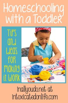 Get tips and ideas on how you can successfully homeschool with a toddler!  @IntoxicatedOnLife.com #Toddler #Homeschool