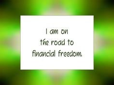 """Daily Affirmation for February 3, 2015 #affirmation #inspiration - """"I am on the road to financial freedom."""""""