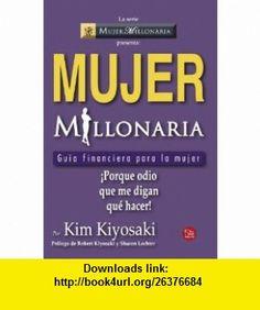 Mujer millonaria (Rich Woman A Book on Investing for Women) (Spanish Edition) (Mujer Millonaria Presenta) (9786071101679) Kim Kiyosaki , ISBN-10: 6071101670  , ISBN-13: 978-6071101679 ,  , tutorials , pdf , ebook , torrent , downloads , rapidshare , filesonic , hotfile , megaupload , fileserve