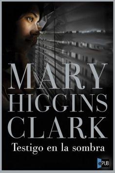 Testigo en la sombra - Mary Higgins Clark